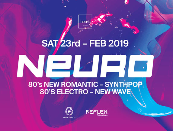 Neuro - Saturday 23rd February 2019 at Heart Lounge